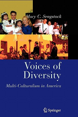 Voices of Diversity: Multi-Culturalism in America - Sengstock, Mary C, and Javed, Arifa (Contributions by), and Berkeley, Sonya (Contributions by)