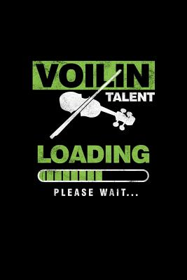 Voilin Talent Loading Please Wait...: Violinist Instrumental Gift for Musicians (6x9) Dot Grid Notebook - Anderson, Lisa