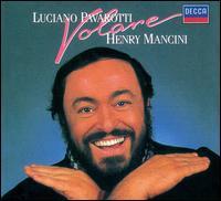 Volare: Popular Italian Songs Arranged & Conducted by Henry Mancini - Andrea Griminelli (flute); Coro del Teatro Comunale di Bologna; Henry Mancini (piano); Luciano Pavarotti (tenor);...