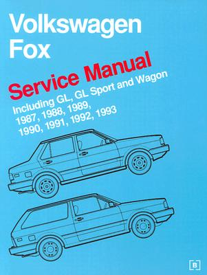 Volkswagen Fox Service Manual: 1987-1993 - Bentley Publishers