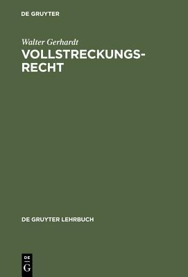 Vollstreckungsrecht - Gerhardt, Walter