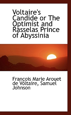 Voltaire's Candide or the Optimist and Rasselas Prince of Abyssinia - Voltaire