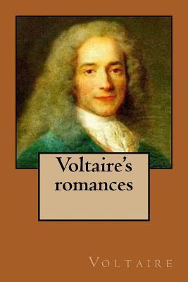 Voltaire's Romances - Voltaire, and Ballin, Philippe (Editor)