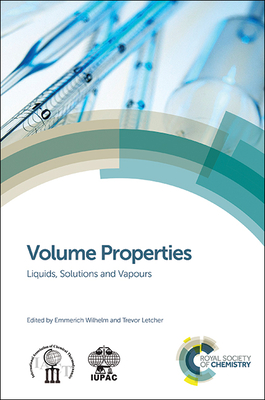 Volume Properties: Liquids, Solutions and Vapours - Wilhelm, Emmerich (Contributions by), and Letcher, Trevor (Editor), and McLinden, Mark (Contributions by)
