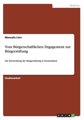 Vom Burgerschaftlichen Engagement Zur Burgerstiftung - Linn, Manuela