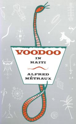 Voodoo in Haiti - Metraux, Alfred, and Charteris, Hugo (Translated by)