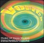 Vortex: Music of Dana Wilson