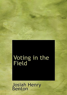 Voting in the Field - Benton, Josiah Henry