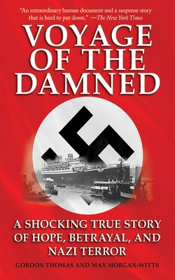 Voyage of the Damned: A Shocking True Story of Hope, Betrayal, and Nazi Terror - Thomas, Gordon, and Morgan-Witts, Max