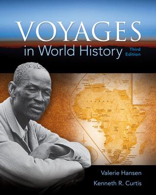 Voyages in World History - Hansen, Valerie, and Curtis, Ken