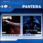 Vulgar Display of Power/Far Beyond Driven - Pantera