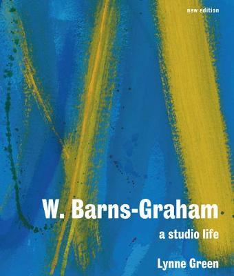 W. Barns-Graham: A Studio Life - Green, Lynne