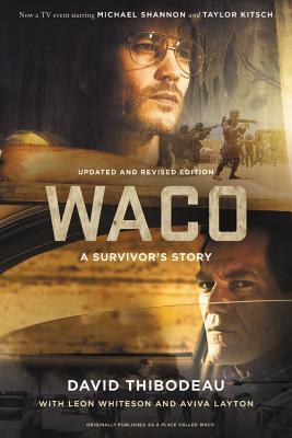 Waco: A Survivor's Story - Thibodeau, David, and Whiteson, Leon, and Layton, Aviva