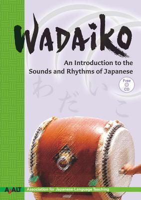 Wadaiko: An Introduction to the Sounds and Rhythms of Japanese - Ajalt