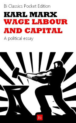 Wage Labour and Capital - Marx, Karl
