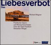 Wagner: Das Liebesverbot - Anna Gabler (vocals); Anna Ryberg (vocals); Charles Reid (vocals); Christiane Libor (vocals); Franz Mayer (vocals);...