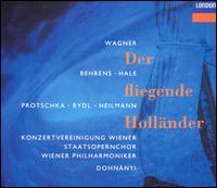 Wagner: Der fliegende Holländer - Hildegard Behrens (vocals); Iris Vermillion (vocals); Josef Protschka (vocals); Kurt Rydl (vocals); Robert Hale (vocals);...