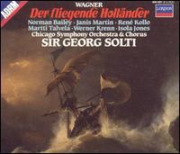 Wagner: Der fliegende Holländer - Isola Jones (vocals); Janis Martin (vocals); Martti Talvela (vocals); Norman Bailey (vocals); René Kollo (vocals); Werner Krenn (vocals); Chicago Symphony Orchestra; Georg Solti (conductor)