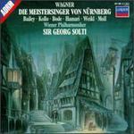 Wagner: Die Meistersinger von Nürnberg [1975-76 Recording] - Adalbert Kraus (tenor); Adolf Dallapozza (tenor); Bernd Weikl (vocals); Gerd Nienstedt (bass); Hannelore Bode (vocals); Helmut Berger-Tuna (vocals); Julia Hamari (vocals); Kurt Moll (bass); Kurt Rydl (vocals); Martin Egel (vocals)