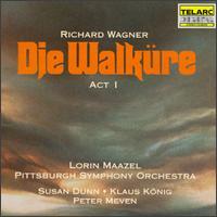 Wagner: Die Walküre, Act I - Klaus König (vocals); Peter Meven (vocals); Susan Dunn (vocals); Lorin Maazel (conductor)