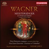 Wagner: Meistersinger - An Orchestral Tribute - Royal Scottish National Orchestra; Neeme J�rvi (conductor)