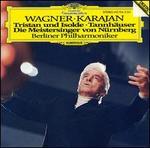 Wagner: Tristan und Isolde; Tannh�user; Die Meistersinger von N�rnberg