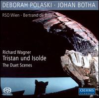 Wagner: Tristan und Isolde - The Duet Scenes - Deborah Polaski (vocals); Eros Strumazotti (vocals); Heidi Brunner (vocals); Jerry S. Ziegler (vocals); Johan Botha (tenor);...