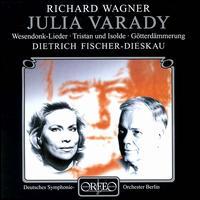 Wagner: Wesendonck-Lieder; Tristan und Isolde; Götterdämmerung - Julia Varady (vocals); Berlin Symphony Orchestra; Dietrich Fischer-Dieskau (conductor)