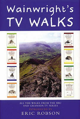 Wainwright's TV Walks - Wainwright, Alfred, and Robson, Eric (Introduction by)