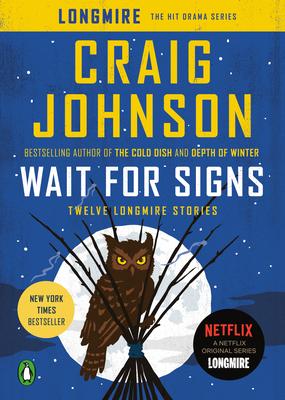 Wait for Signs: Twelve Longmire Stories - Johnson, Craig