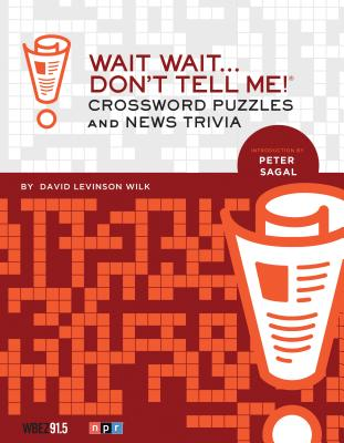 Wait Wait Dont Tell Me Crossword PB - Wilk, David Levinson, and Sagal, Peter (Foreword by)