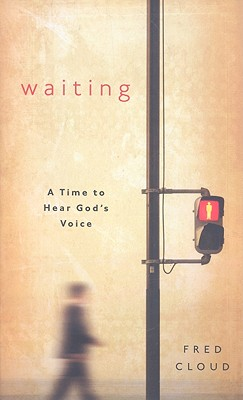 Waiting: A Time to Hear God's Voice - Cloud, Fred