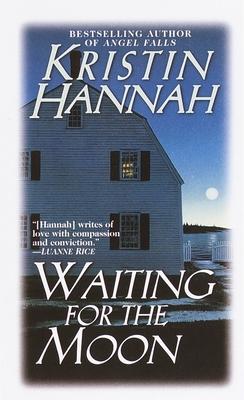Waiting for the Moon - Hannah, Kristin