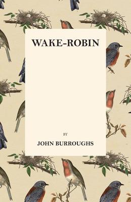 Wake-Robin - Burroughs, John