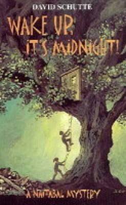Wake Up, it's Midnight! - Schutte, David
