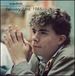 Wakefield, Vol. 4: Febuary 23rd, 1985