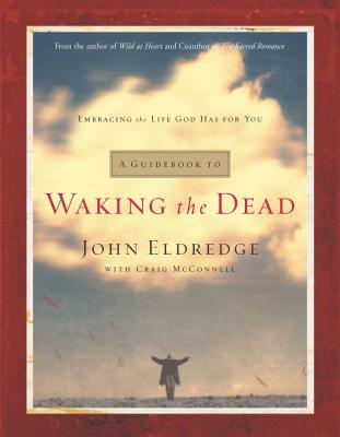 Waking the Dead Guidebook - Eldredge, John