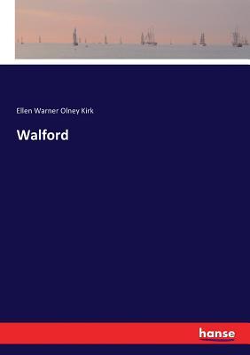 Walford - Kirk, Ellen Warner Olney