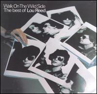 Walk on the Wild Side: The Best of Lou Reed - Lou Reed