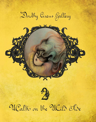 Walk On The Wild Side (the Dorothy Circus Gallery (vol. 2) - Gallery, Dorothy Circus