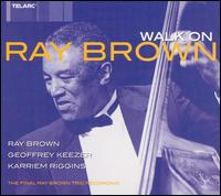 Walk On - Ray Brown Trio