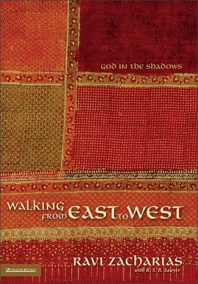 Walking from East to West: God in the Shadows - Zacharias, Ravi, and Sawyer, R S B