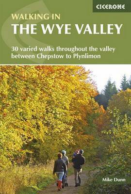 Walking in the Wye Valley: 30 Walks - Dunn, Mike