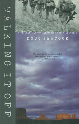 Walking It Off: A Veteran's Chronicle of War and Wilderness - Peacock, Doug