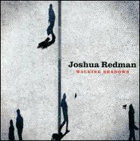 Walking Shadows - Joshua Redman