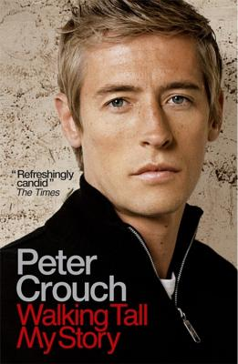 Walking Tall: My Story - Crouch, Peter