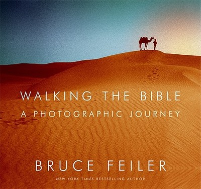Walking the Bible: A Photographic Journey - Feiler, Bruce