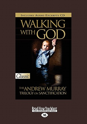 Walking with God: The Andrew Murray Trilogy on Sanctification -