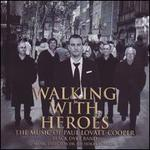 Walking with Heroes: The Music of Paul Lovatt-Cooper
