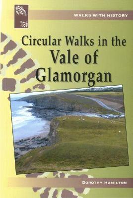 Walks with History: Circular Walks in the Vale of Glamorgan - Hamilton, Dorothy